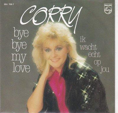 Corry - Bye bye my love + Ik wacht echt op jou (Vinylsingle)