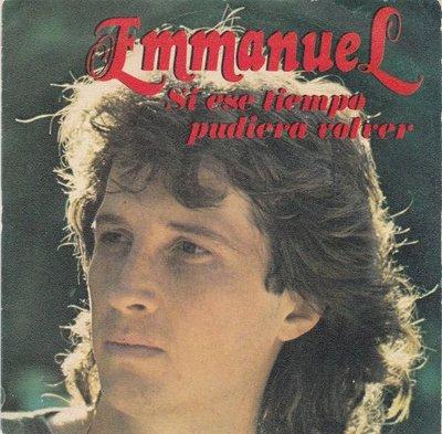 Emmanuel - Si Ese Tiempo Pudiera Volver + Estoy Loco (Vinylsingle)