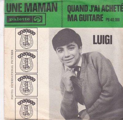 Luigi - Une Maman + Quand J'ai Achet' Ma Guitare (Vinylsingle)