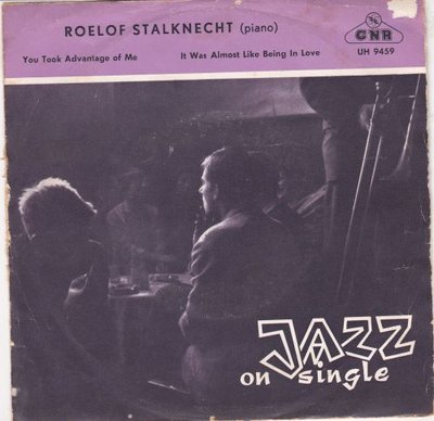 Roelof Stalknecht - You Took Advantage Of Me + It Was Almost Like Being In Love (Vinylsingle)