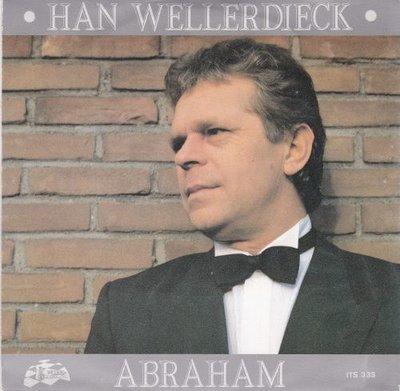 Han Wellerdieck - Abraham + De Liefde Is Niet Mooi (Vinylsingle)