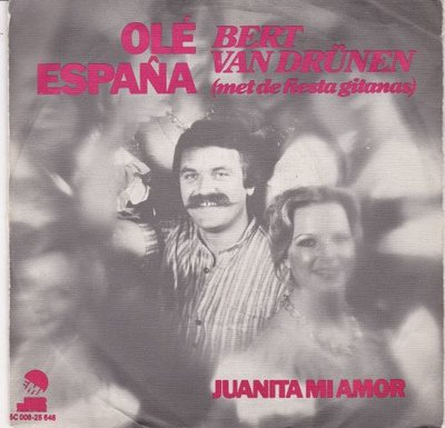 Bert van Drunen - Ole Espana + Juanita Mi Ampr (Vinylsingle)