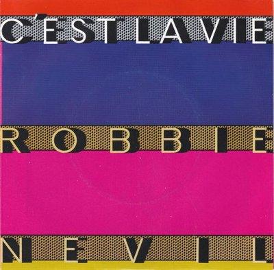 Robbie Nevil - C'est la vie + Time waits for no one (Vinylsingle)