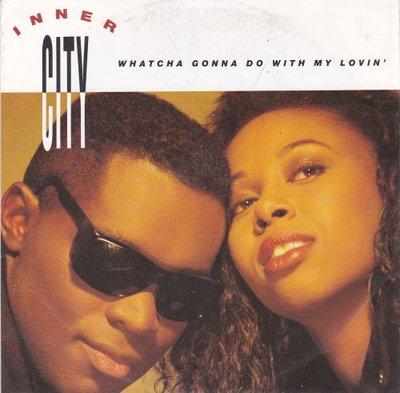Inner City - Whatcha gonna do with my lovin' + Set your.. (Vinylsingle)