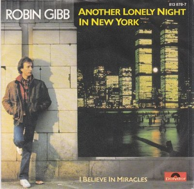 Robin Gibb - Another lonely night in New York + I believe in miracles (Vinylsingle)