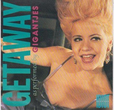 Gigantjes - Getaway + Filter T. Drive (Vinylsingle)