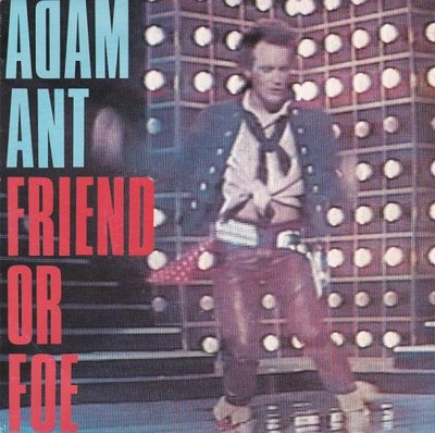 Adam Ant - Friend or foe + Juanito the Bandito (Vinylsingle)