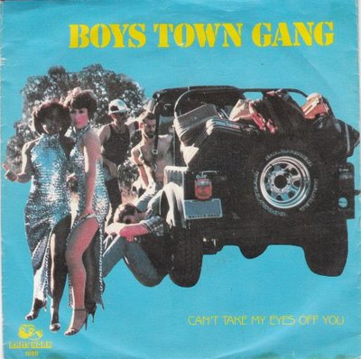 Boys Town Gang - Can't take my eyes off you + (reprise) (Vinylsingle)