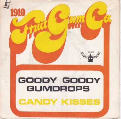 1910 Fruitgum Co. - Goody Goody Gumdrops + Candy Kisses (Vinylsingle)