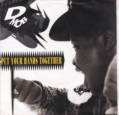 D Mob - Put your hands together + A rhythm from within (Vinylsingle)