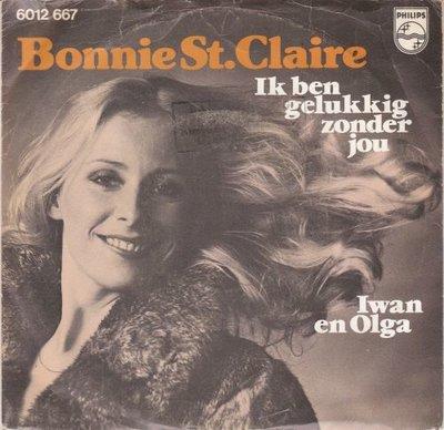 Bonnie St.Claire - Ik ben gelukkig zonder jou + Iwan & Olga (Vinylsingle)