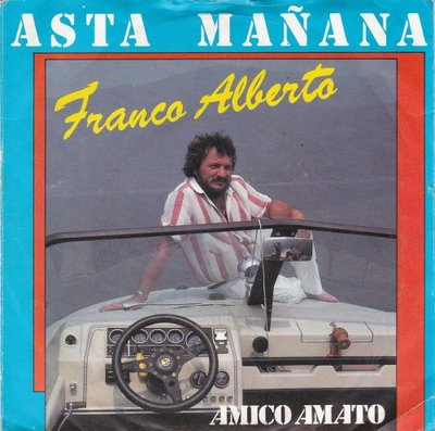 Franco Alberto - Asta Manana + Amico Amato (Vinylsingle)
