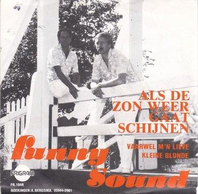 Funny Sound - Als De Zon Weer Gaat Schijnen + Vaarwel M'N Lieve Kleine Blonde (Vinylsingle)