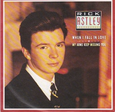 Rick Astley - When I fall in love + My arms keep missing you (Vinylsingle)