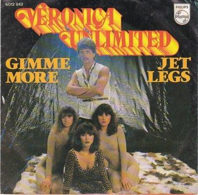 Veronica Unlimited - Gimme more + Jet legs (Vinylsingle)