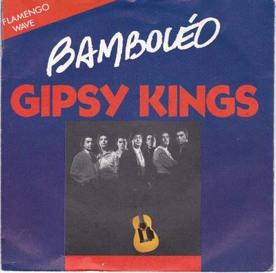 Gipsy Kings - Bamboleo + Quero saber (Vinylsingle)