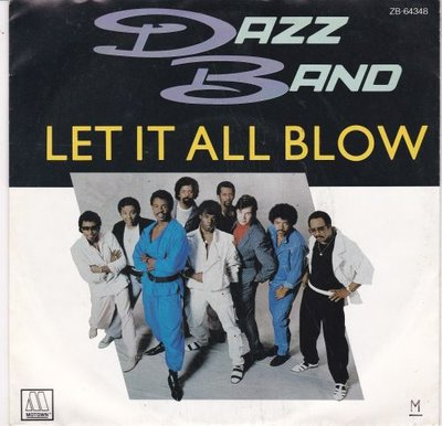 Dazz band - Let it all blow + Now that I have you (Vinylsingle)