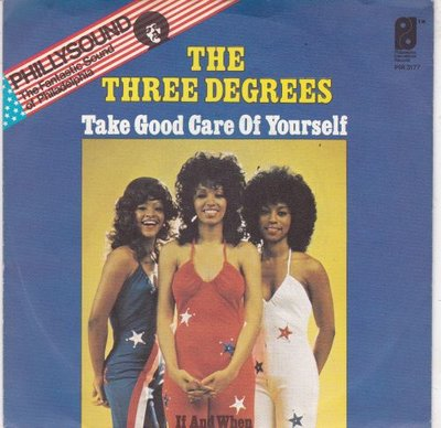 Three Degrees - Take good care of yourself + If and when (Vinylsingle)