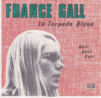 France Gall - La Torpedo Bleue + Baci, Baci, Baci (Vinylsingle)