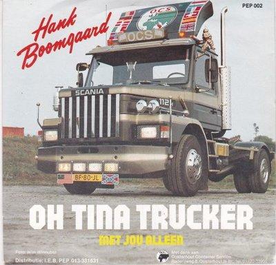 Hank Boomgaard - Oh Tina Trucker + Met jou alleen (Vinylsingle)