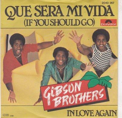 Gibson Brothers - Que sera mi vida + In love again (Vinylsingle)