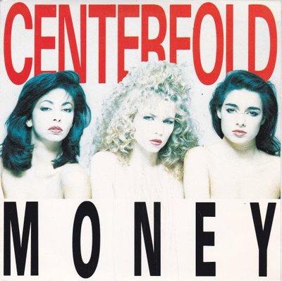 Centerfold - Money + Even More Money (Vinylsingle)