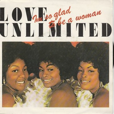 Love Unlimited - I'm so glad to be a woman + I'm his woman (Vinylsingle)