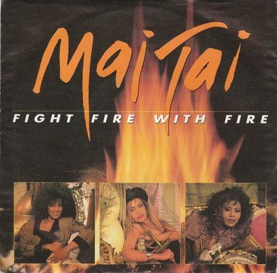 Mai Tai - Fight fire with fire + If I don't turn you on (Vinylsingle)