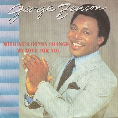 George Benson - Nothing's gonna change my love for you + Beyond the sea (la mer) (Vinylsingle)
