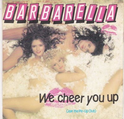 Barbarella - We cheer you up + In the pin up club (Vinylsingle)