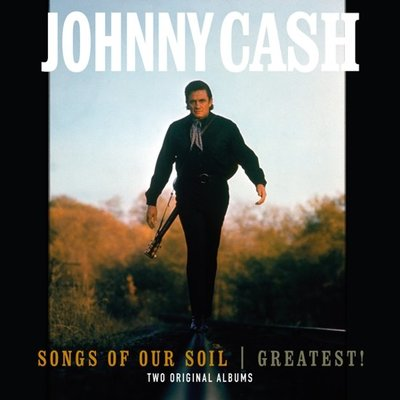 JOHNNY CASH - SONGS OF OUR SOIL / GREATEST (Vinyl LP)