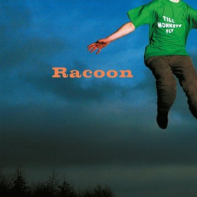RACOON - TILL MONKEYS FLY (Vinyl LP)