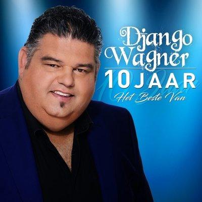 DJANGO WAGNER - 10 JAAR HET BESTE VAN (Vinyl LP)
