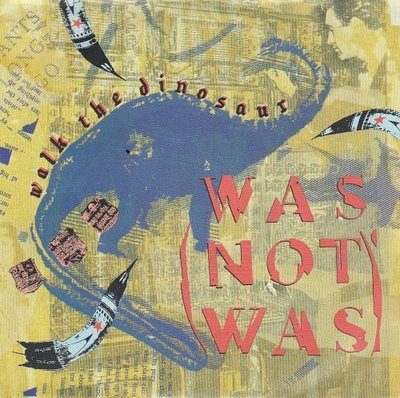 Was Not Was - Walk the dinosaur + 11 miles an hour (Vinylsingle)