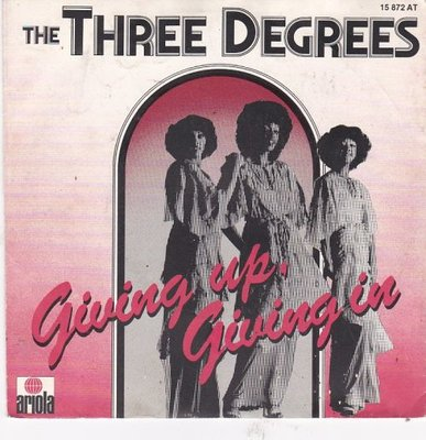 Three Degrees - Giving up. giving in + Giving up. giving in (Vinylsingle)