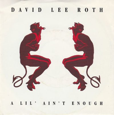 David Lee Roth - A lil' ain't enough + Baby's on fire (Vinylsingle)