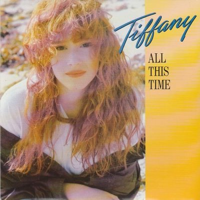 Tiffany - All This Time + I'll Be The Girl (Vinylsingle)