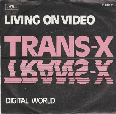 Trans X - Living on video + Digital world (Vinylsingle)