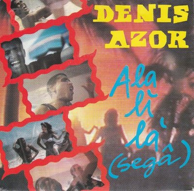 Denis Azor - A la li la + (mighty mix) (Vinylsingle)