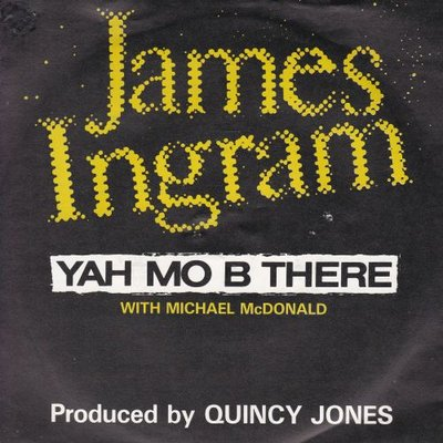 James Ingram - Yah mo b there + Come a dancemachine (Vinylsingle)