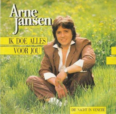 Arne Jansen - Ik doe alles voor jou + Die nacht in Venetie (Vinylsingle)