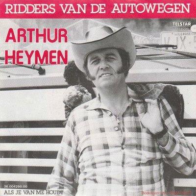 Arthur Heymen - Ridders van de autowegen + Als je van me houdt (Vinylsingle)