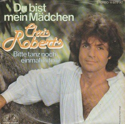 Chris Roberts - Du bist meine madchen + Bitte tanz noch einmal mit mir (Vinylsingle)