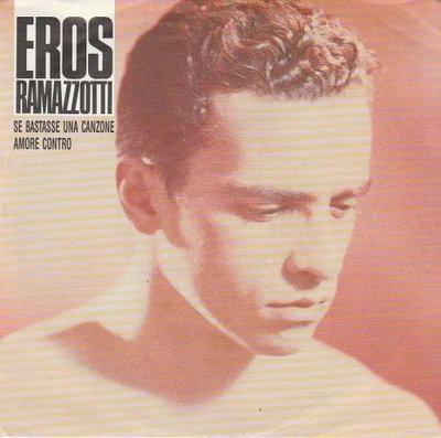 Eros Ramazzotti - Se bastasse una canzone + Amore contro (Vinylsingle)