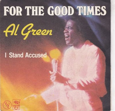 Al Green - For the good times + I stand accused (Vinylsingle)