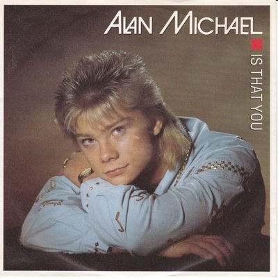 Alan Michael - Is that you + Love hit me (Vinylsingle)