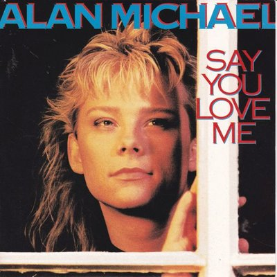 Alan Michael - Say you love me + Kocham cie we snie (Vinylsingle)