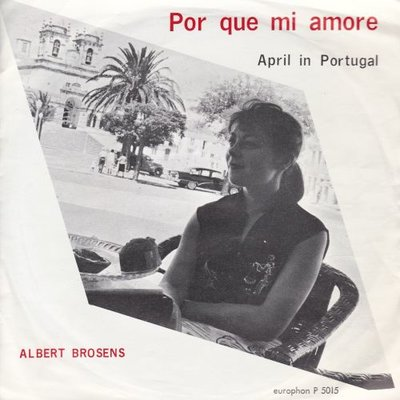 Albert Brosens - Por que mi amore + April in Portugal (Vinylsingle)