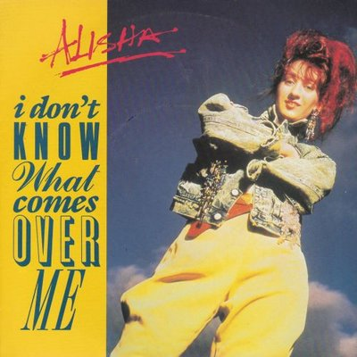Alisha - I don't know what comes over me + Love you up (Vinylsingle)