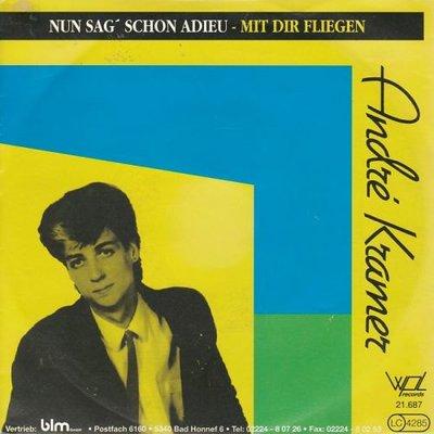 Andre Kramer - Nun Sag' Schon Adieu + Mit Dir Fliegen (Vinylsingle)